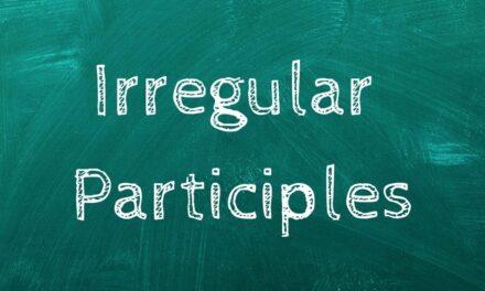 Spanish Irregular Participles [+30 Common Participles]